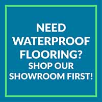 Need waterproof flooring? Shop our showroom first
